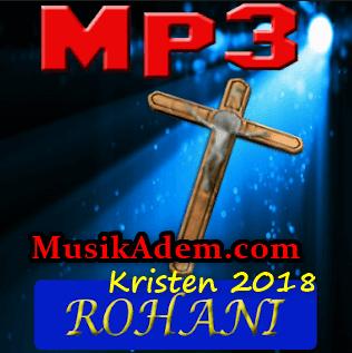 Download Lagu Rohani Kristen Mp3 Terbaru 2018
