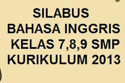 DOWNLOAD SILABUS BAHASA INGGRIS KELAS 7, 8, DAN 9 SMP K13 REVISI TERBARU