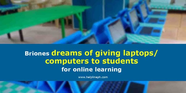 Briones dreams of giving laptops/computers to students for online learning