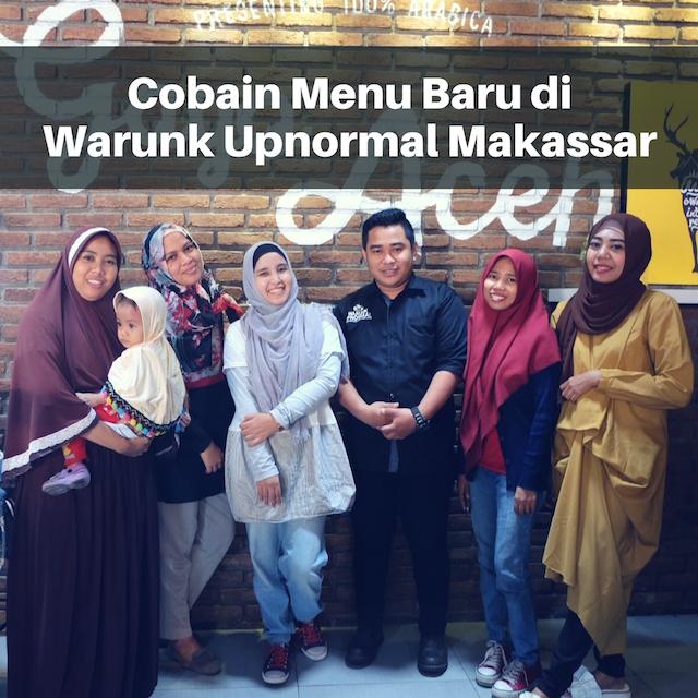 Cobain Menu Baru di Warunk Upnormal Makassar Yanikmatilah Saja