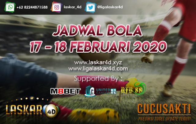 JADWAL BOLA JITU TANGGAL 17 – 18 Februari 2020