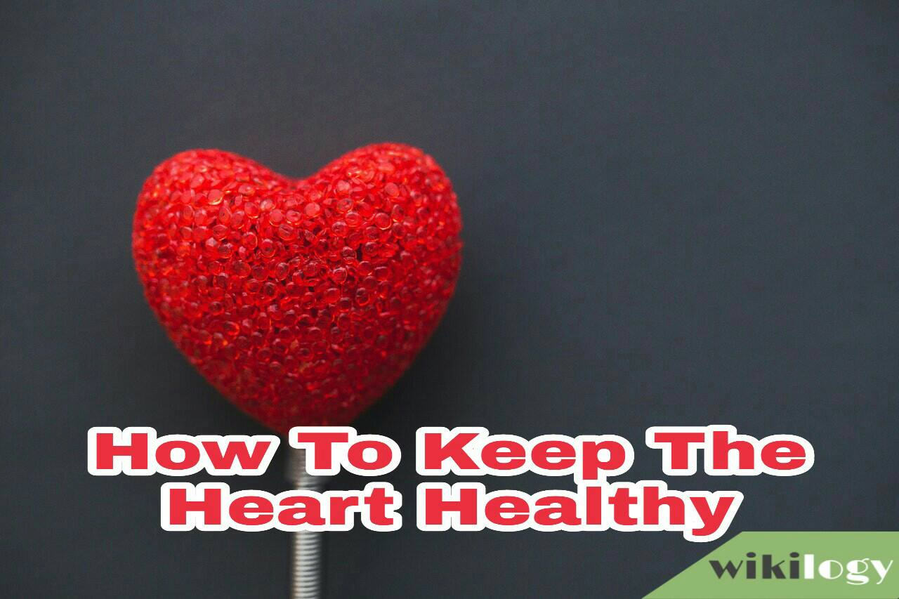 How to Keep or improve your Heart Healthy
