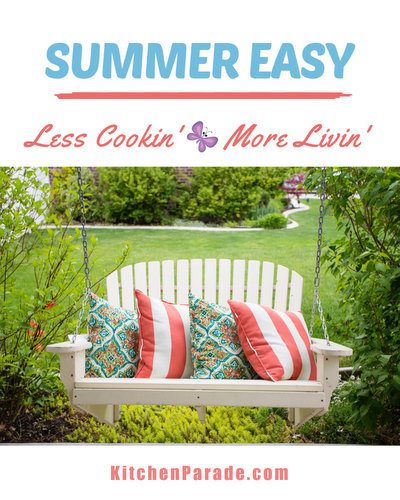 Easy Summer Recipes ♥ KitchenParade.com, a collection of easy-to-remember and memorable recipes especially for summer. Less cookin'. More livin'. It's the summer's motto!