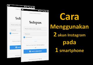 Cara menggunakan 2 Akun Instagram dalam 1 Smartphone Android