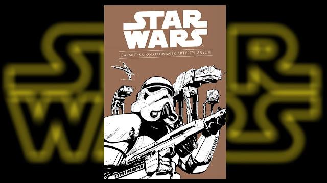 Recenzja - Star Wars™: Galaktyka kolorowanek artystycznych - Antoine Béon