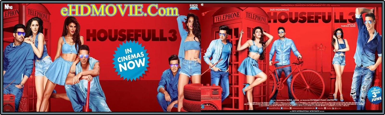 Housefull 3 2016 Full Movie Hindi 720p - 480p ORG BRRip 500MB - 1.2GB ESubs Free Download