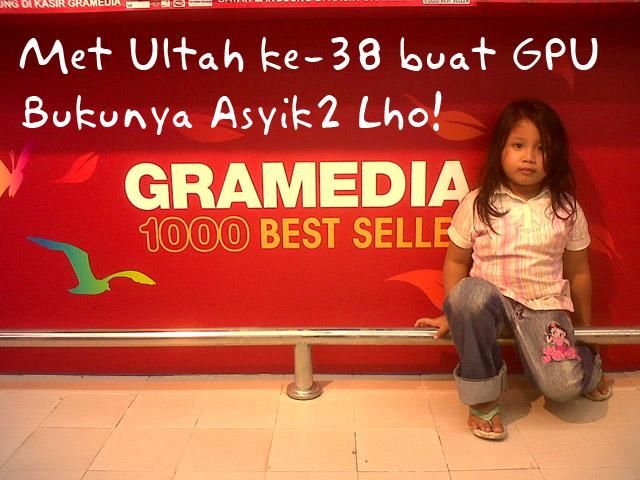 Met Ulang Tahun ke-38 Gramedia Pustaka Utama!