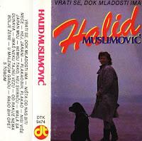Halid Muslimovic - Diskografija (1982-2016)  Halid%2BMuslimovic%2B1988-2%2B-%2BVrati%2BSe%252C%2BDok%2BMladosti%2BIma