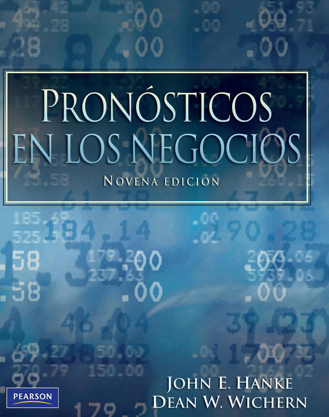 Pronósticos en los negocios, 9na. Edición – John E. Hanke