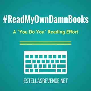 This Year I'm Going to #ReadMyOwnDamnBooks | My Challenge Log