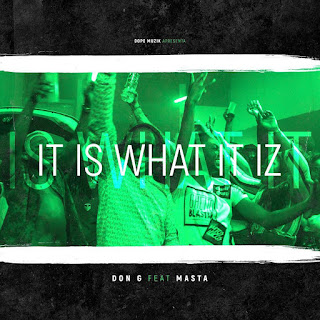 Don G Feat. Masta - It Is What It Iz (2018) [DOWNLOAD]