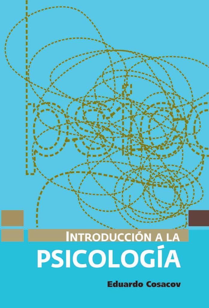 Introducción a la psicología, 6ta Edición – Eduardo Cosacov
