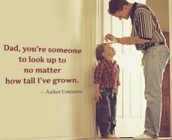 father's day from daughter:dad, you're someone to take up to no matter how tall I've grown.