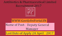 Antibiotics & Pharmaceuticals Limited Recruitment 2017–  Deputy General Manager
