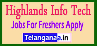 Highlands Info Tech Recruitment 2017 Jobs For Freshers Apply