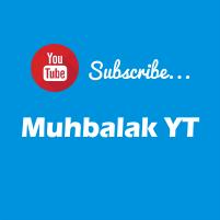 subscribe Muhbalak YT