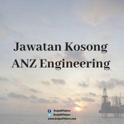 Jawatan Kosong ANZ Engineering Sdn Bhd