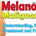 Melanoma Malignant Skin Cancer Symptoms