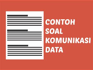 Contoh Soal Komunikasi Data Beserta Jawaban