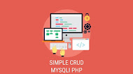 Cara Mudah Membuat CRUD Sederhana Menggunakan PHP MYSQLI