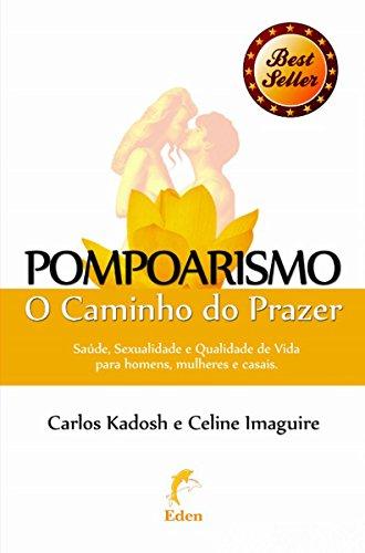 Pompoarismo O Caminho do Prazer - Carlos Kadosh, Celine Kirei