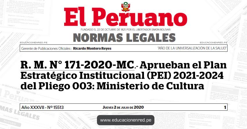 R. M. N° 171-2020-MC.- Aprueban el Plan Estratégico Institucional (PEI) 2021-2024 del Pliego 003: Ministerio de Cultura