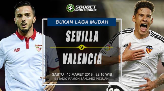 Prediksi Sevilla vs Valencia  La Liga Sabtu, 10 Maret 2018 | 22.15 WIB