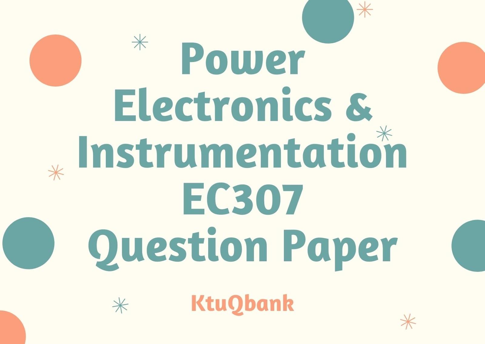Power Electronics & Instrumentation | EC307 | Question Papers (2015 batch)