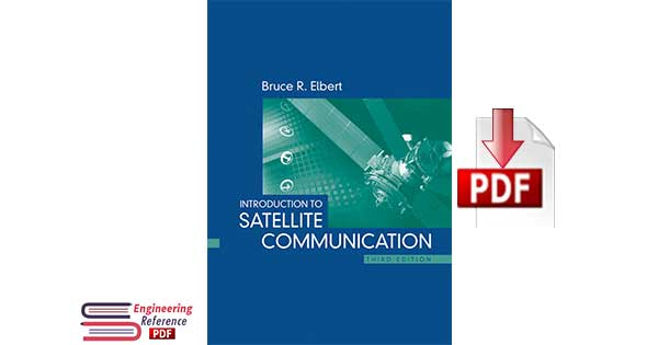 Introduction to Satellite Communication Third Edition By Bruce R. Elbert