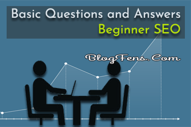 20+ Basic Questions and Answers Beginner SEO