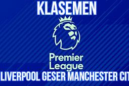 Hasil Klasmen Liga Inggris 9 September 2018, Liverpool Geser Manchester City