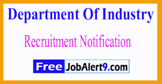 Department Of Industry Recruitment Notification 2017 Last Date 30-06-2017