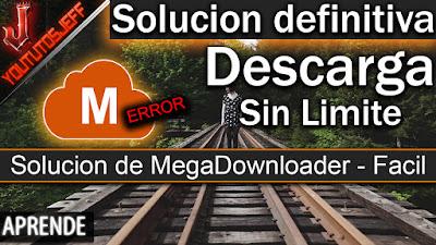 Solucion a MegaDownloader, Solucion definitiva megadownloader, error megadownloader