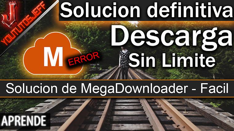 Solución a MegaDownloader - Sigue Descargando sin limite 2017