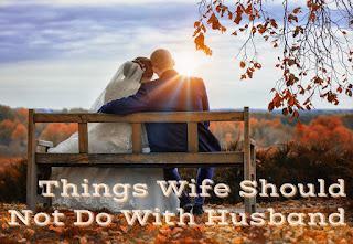 Things Wife Should Not Do With Husband