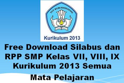 Free Download Silabus dan RPP SMP Kelas VII, VIII, IX Kurikulum 2013