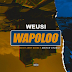 DOWNLOAD AUDIO | WEUSI - Wapoloo | Mp3