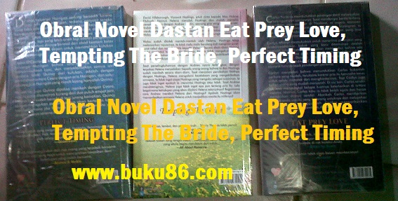 Obral Novel Dastan Eat Prey Love, Tempting The Bride, Perfect Timing