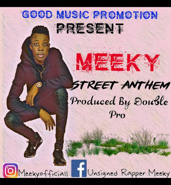 Music: Meeky- Street Anthem (Prod.by Double Pro)