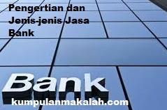 Pengertian dan Jenis-jenis Jasa Bank