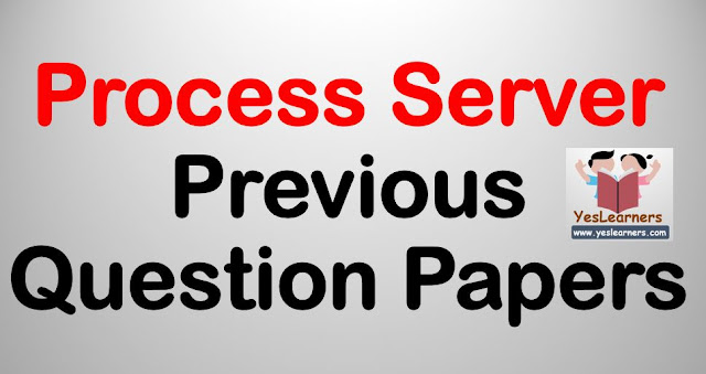 Process Server - Previous Question Papers