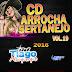 Baixar – CD Arrocha Sertanejo Vol.19 – 2016 – DJ Tiago Albuquerque