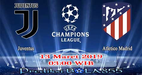 Prediksi Bola855 Juventus vs Atletico Madrid 13 Maret 2019