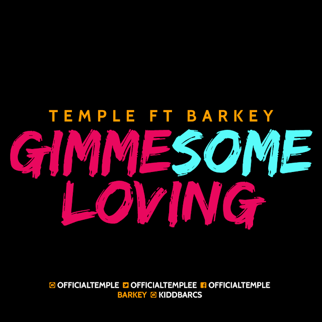 Gimme Some Loving by TEMPLE Ft. BARKEY
