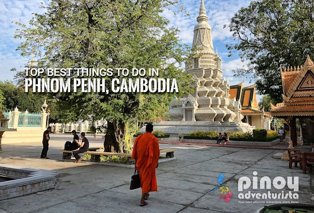 THINGS TO DO IN PHNOM PENH CAMBODIA TOURIST SPOTS TRAVEL GUIDE 2018