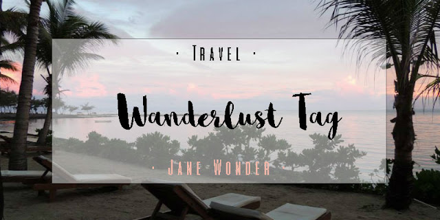 Jane Wonder || Travel • Wanderlust Tag