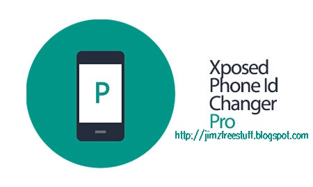 Phone Id Changer Pro v1 5 1 [Xposed] For Android - JiMz Freebies