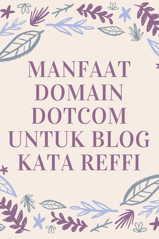Manfaat Domain DotCom untuk Blog Kata Reffi