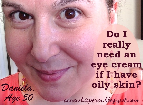 Do I really need an eye cream if I have oily skin?  What if I break out from it?