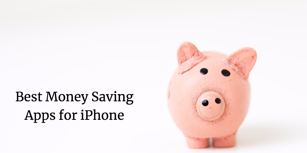 Best Money Saving Apps for iPhone